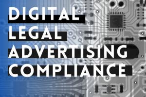 digital legal advertising compliance